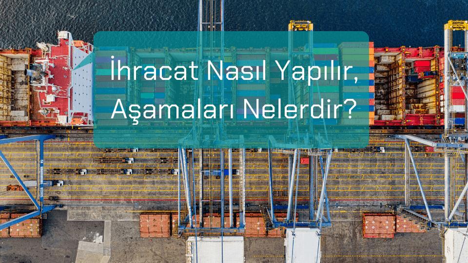 ihracat-nasil-yapilir-asamalari-nelerdir - 2020